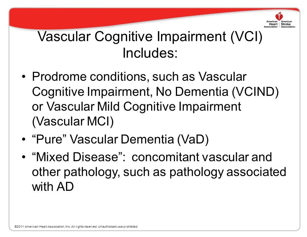 Vascular Cognitive Impairment (VCI) Includes:
