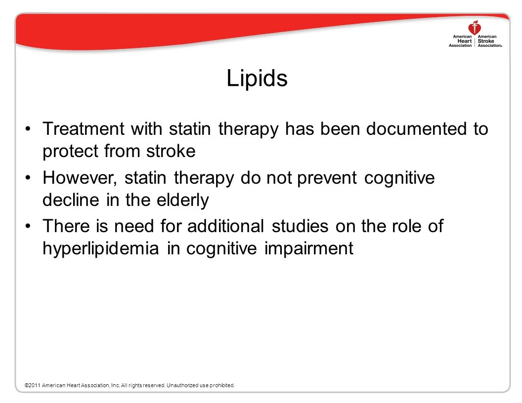 Lipids Treatment with statin therapy has been documented to protect from stroke.