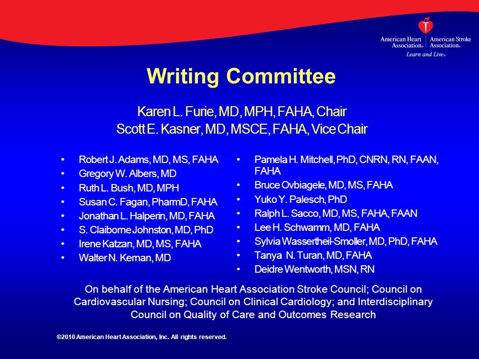 Writing Committee Karen L. Furie, MD, MPH, FAHA, Chair Scott E