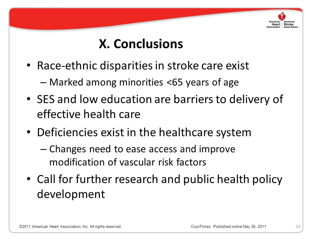 X. Conclusions Race-ethnic disparities in stroke care exist
