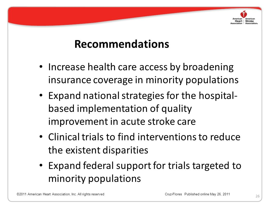 Recommendations Increase health care access by broadening insurance coverage in minority populations.