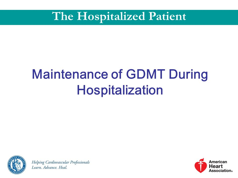 The Hospitalized Patient Maintenance of GDMT During Hospitalization