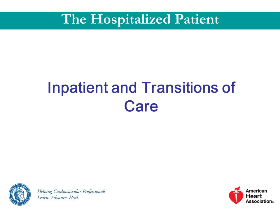 The Hospitalized Patient Inpatient and Transitions of Care