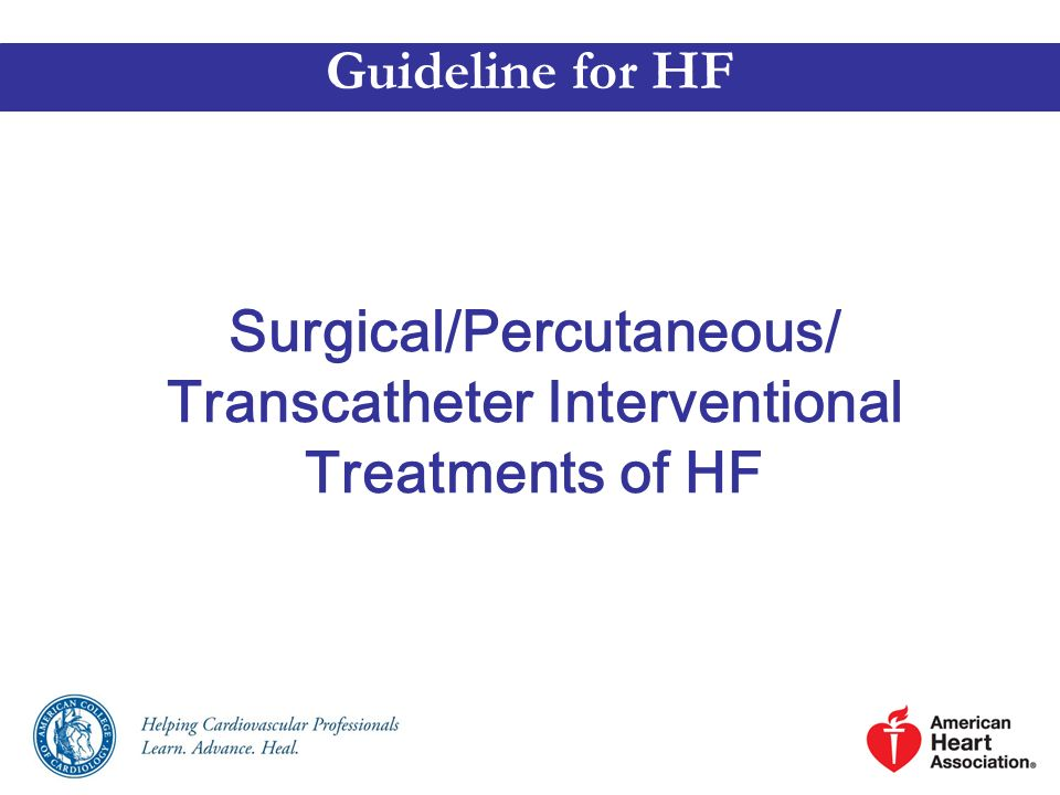 Surgical/Percutaneous/ Transcatheter Interventional Treatments of HF