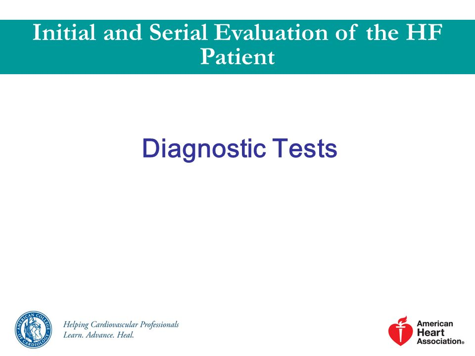 Initial and Serial Evaluation of the HF Patient