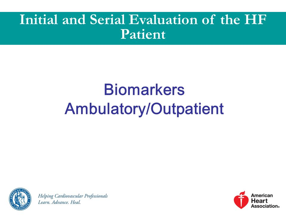Initial and Serial Evaluation of the HF Patient Ambulatory/Outpatient
