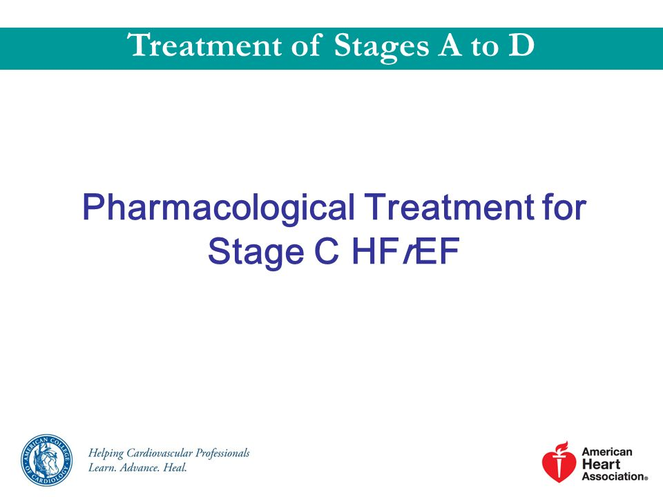 Treatment of Stages A to D Pharmacological Treatment for Stage C HFrEF