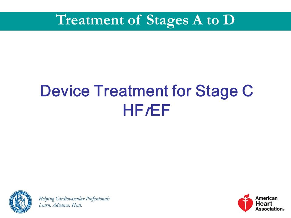 Treatment of Stages A to D Device Treatment for Stage C HFrEF