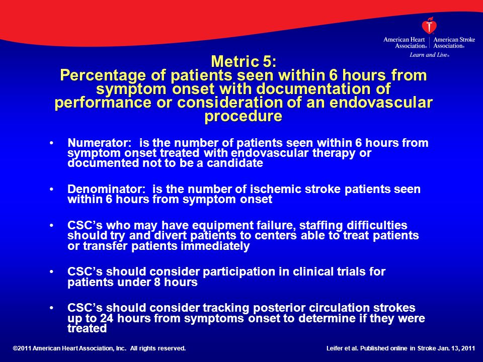 Metric 5: Percentage of patients seen within 6 hours from symptom onset with documentation of performance or consideration of an endovascular procedure