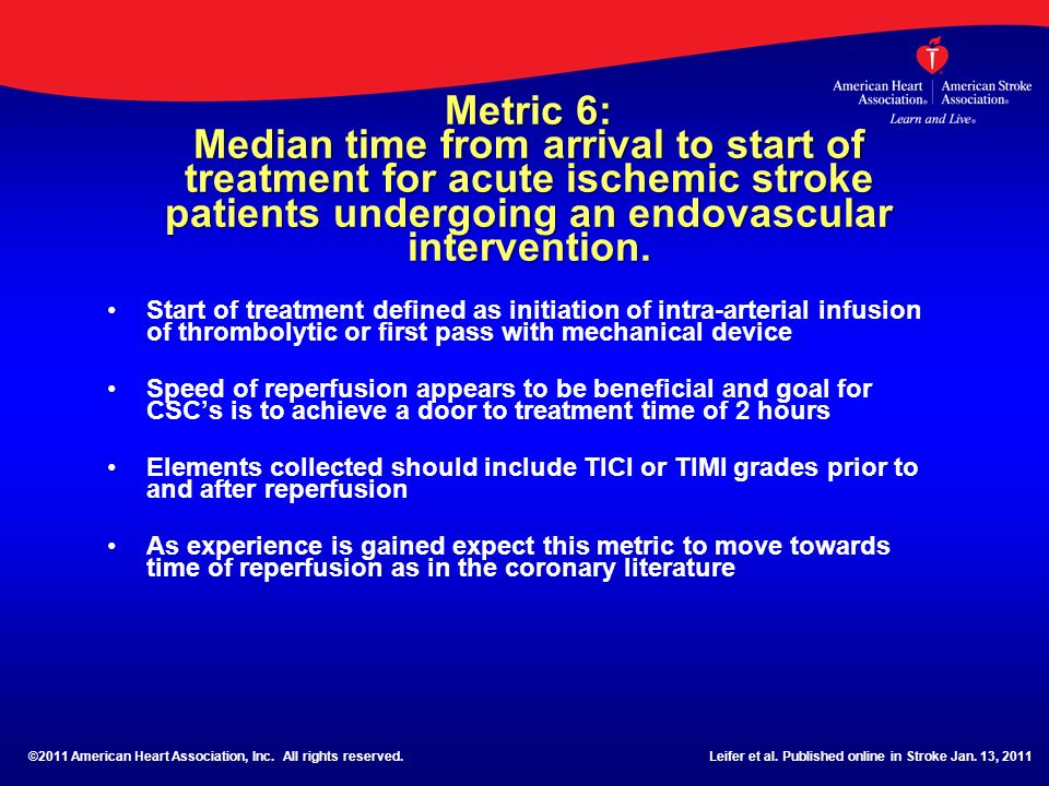 Metric 6: Median time from arrival to start of treatment for acute ischemic stroke patients undergoing an endovascular intervention.