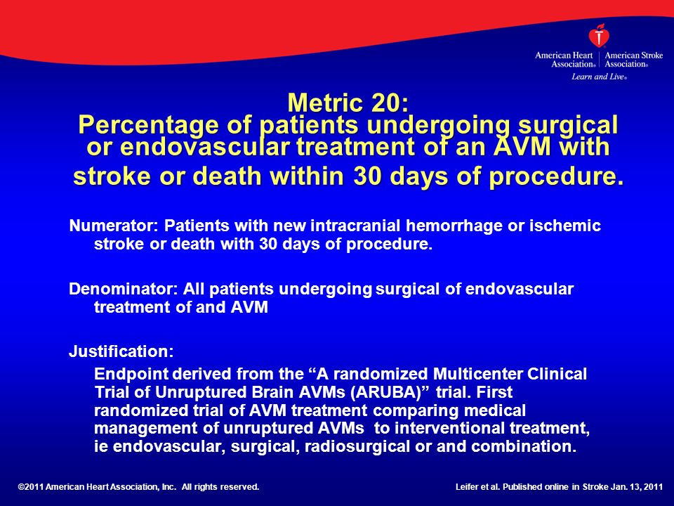 Metric 20: Percentage of patients undergoing surgical or endovascular treatment of an AVM with stroke or death within 30 days of procedure.