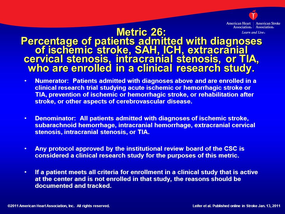 Metric 26: Percentage of patients admitted with diagnoses of ischemic stroke, SAH, ICH, extracranial cervical stenosis, intracranial stenosis, or TIA, who are enrolled in a clinical research study.
