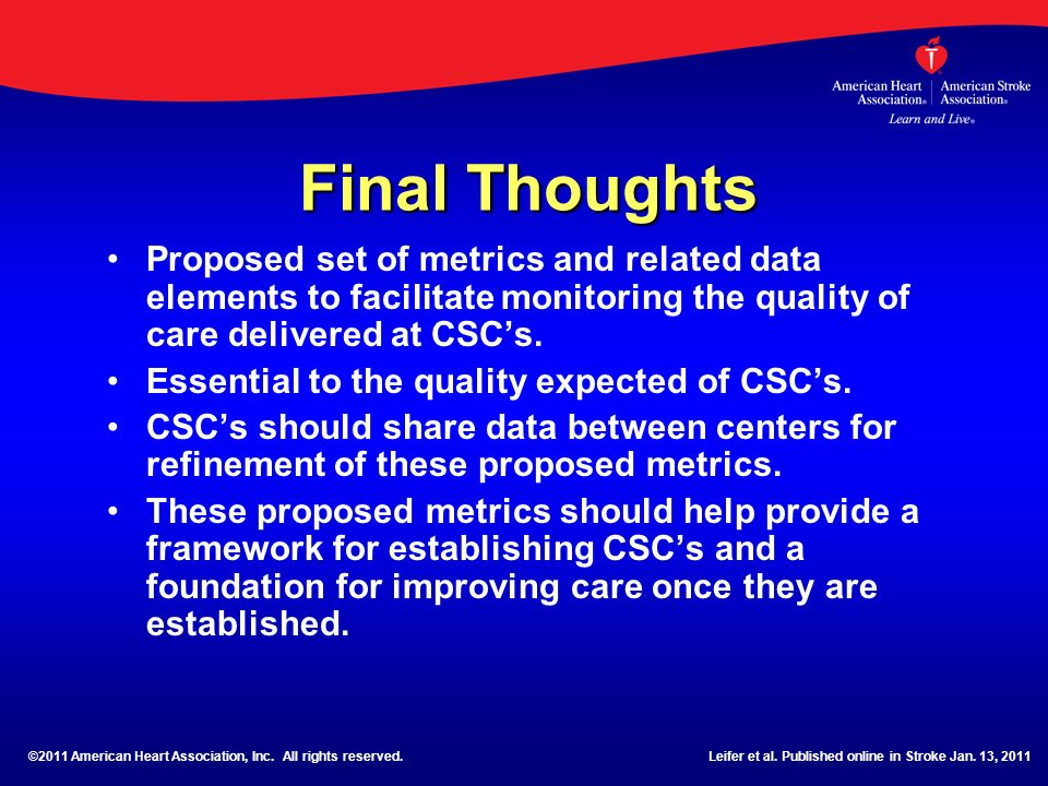 Final Thoughts Proposed set of metrics and related data elements to facilitate monitoring the quality of care delivered at CSC's.