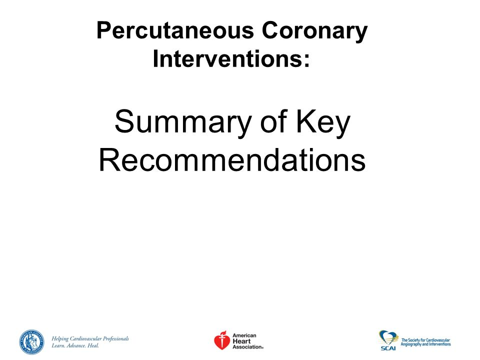 Percutaneous Coronary Interventions: Summary of Key Recommendations