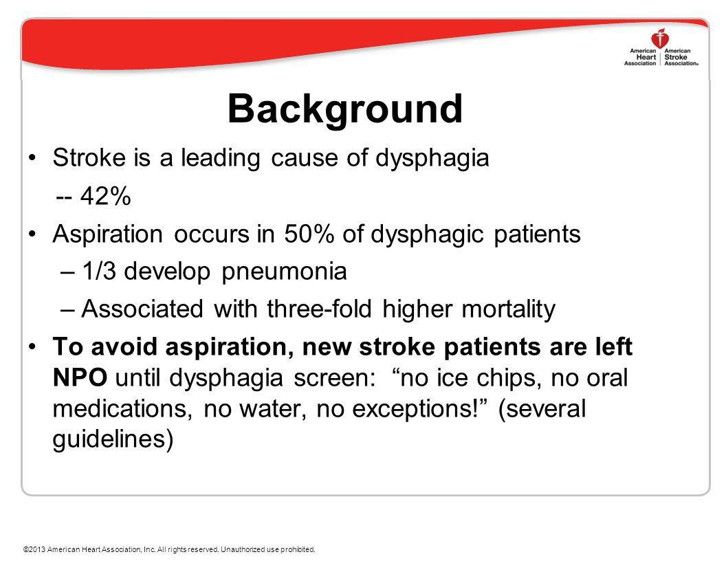 Background Stroke is a leading cause of dysphagia -- 42%