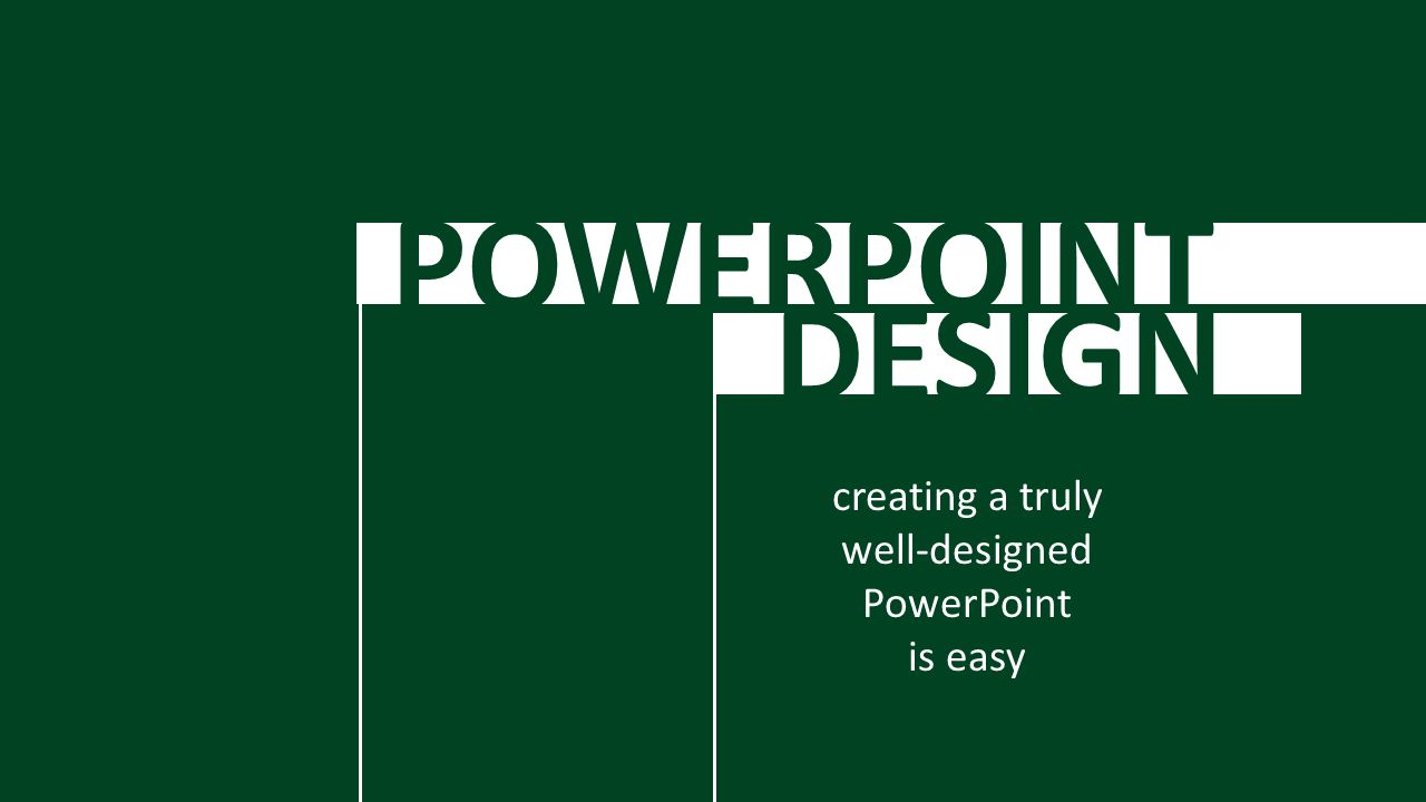 powerpoint design creating a truly well designed powerpoint is easy