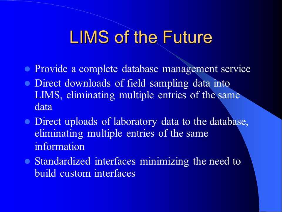 LIMS of the Future Provide a complete database management service