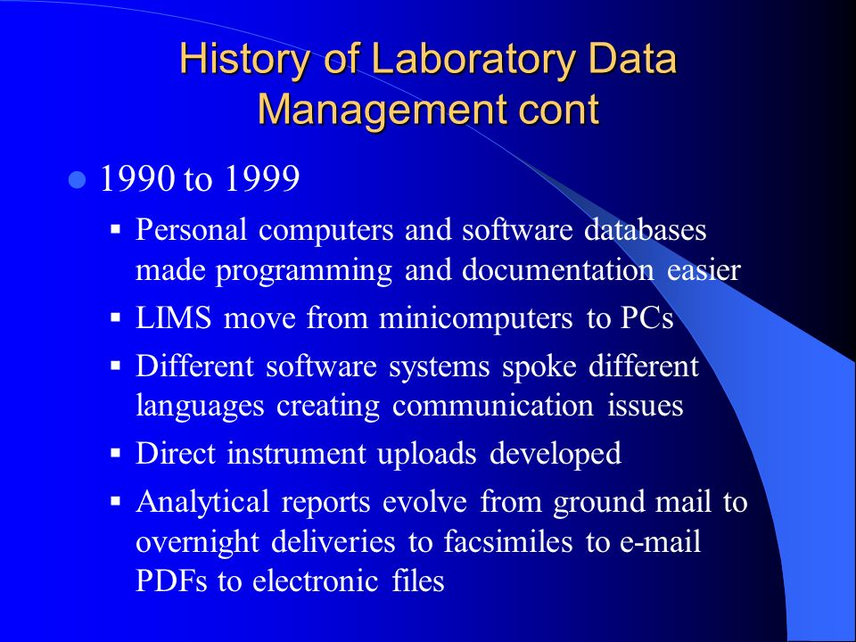 History of Laboratory Data Management cont