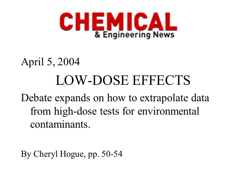 LOW-DOSE EFFECTS April 5, 2004