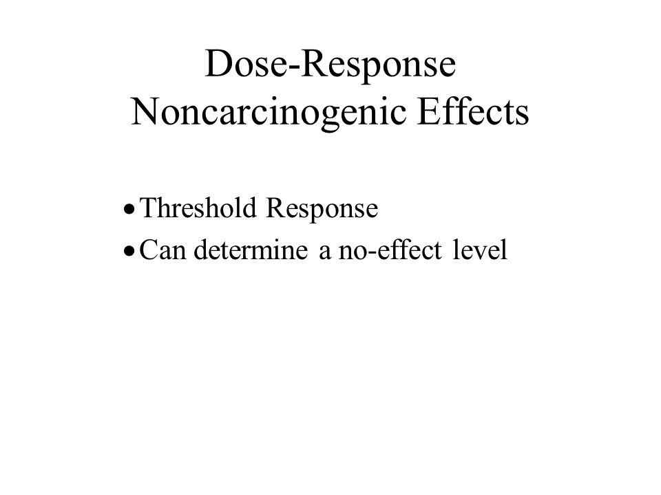 Dose-Response Noncarcinogenic Effects