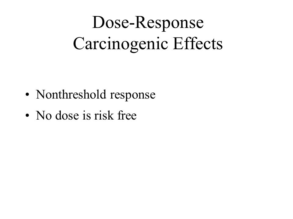 Dose-Response Carcinogenic Effects