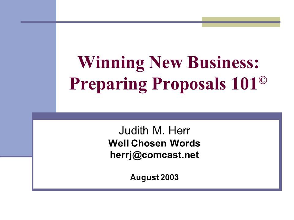 Winning New Business: Preparing Proposals 101©