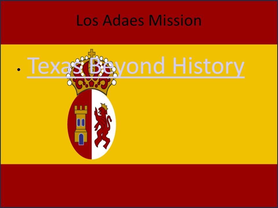 Los Adaes Mission Texas Beyond History