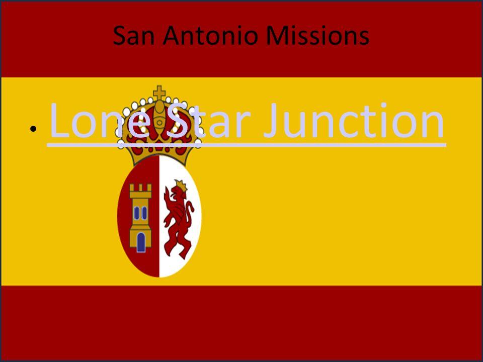 San Antonio Missions Lone Star Junction