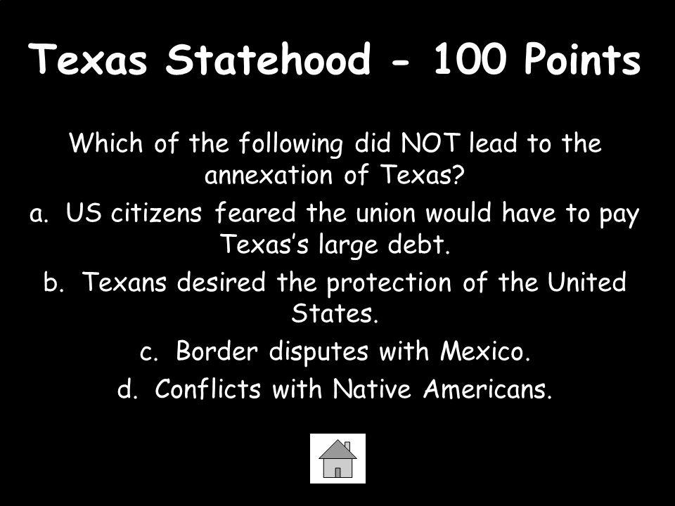 Texas Statehood - 100 Points