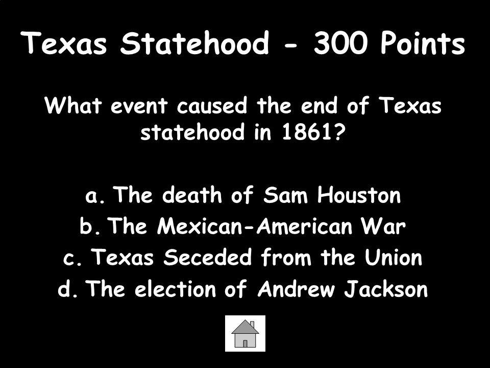 Texas Statehood - 300 Points