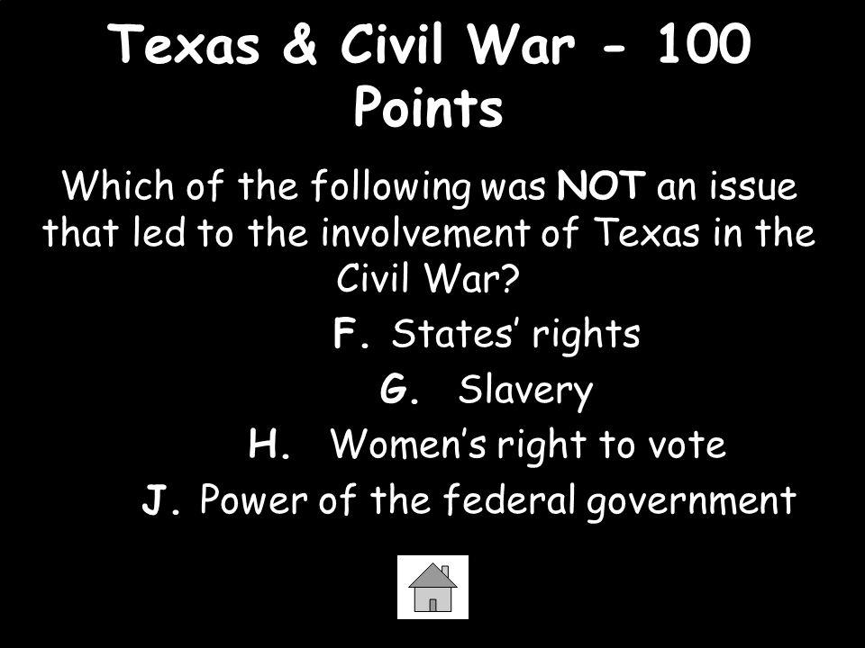 Texas & Civil War - 100 Points