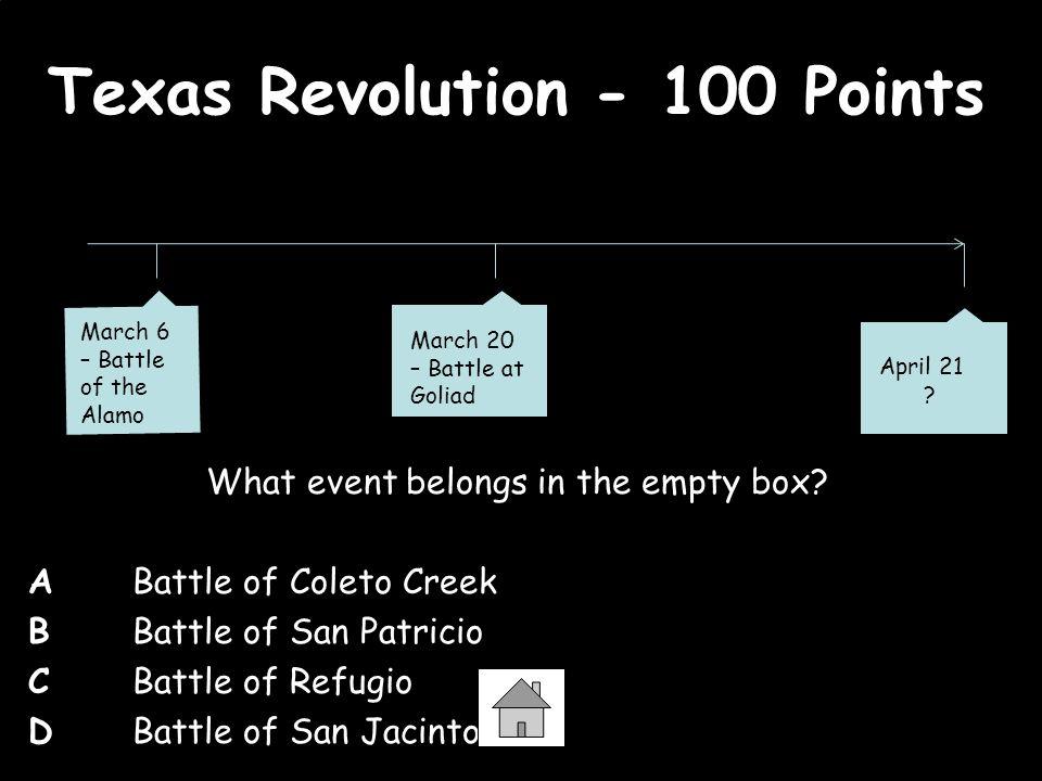 Texas Revolution - 100 Points