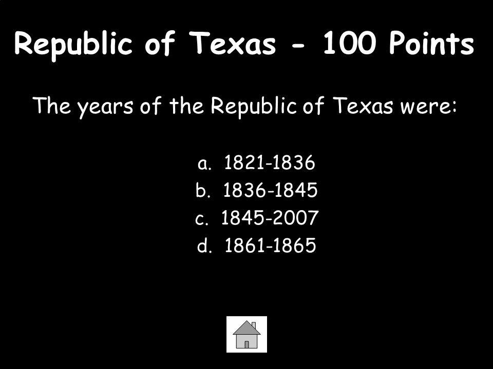 Republic of Texas - 100 Points