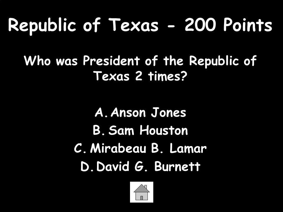 Republic of Texas - 200 Points