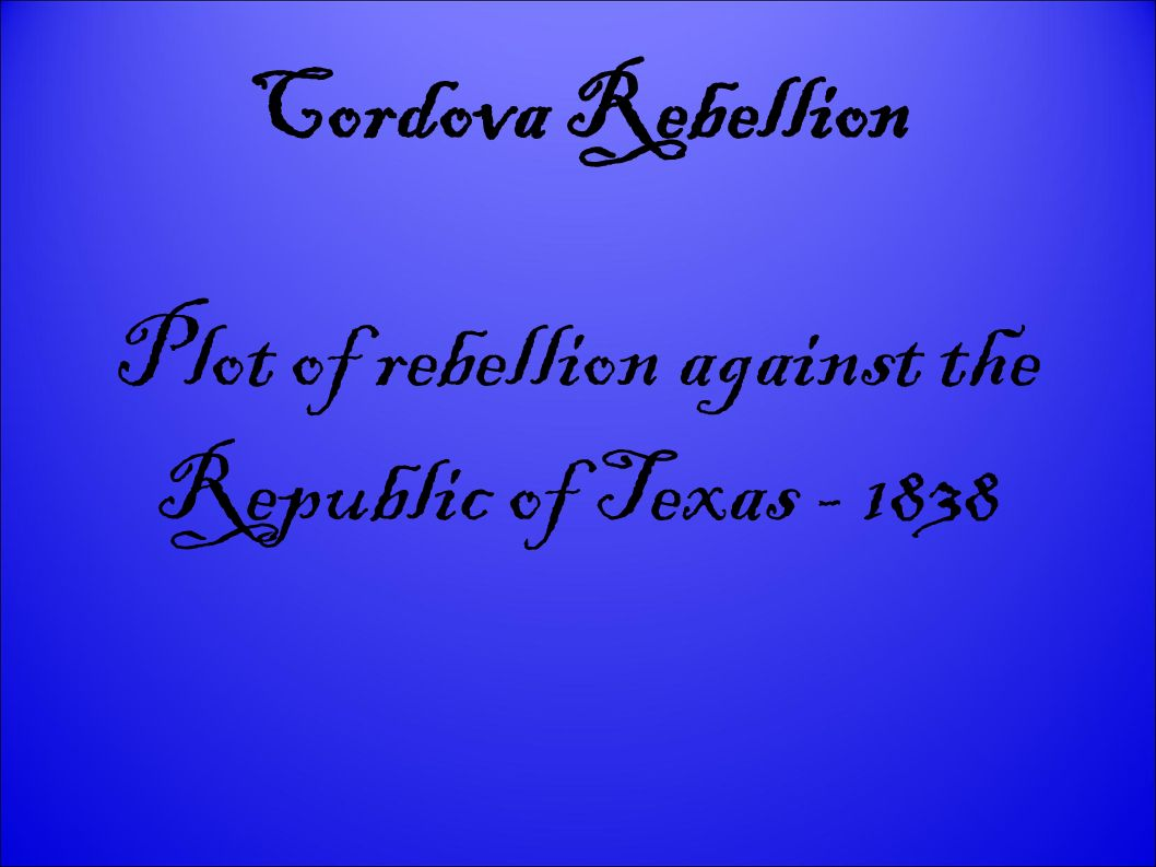 Plot of rebellion against the Republic of Texas - 1838