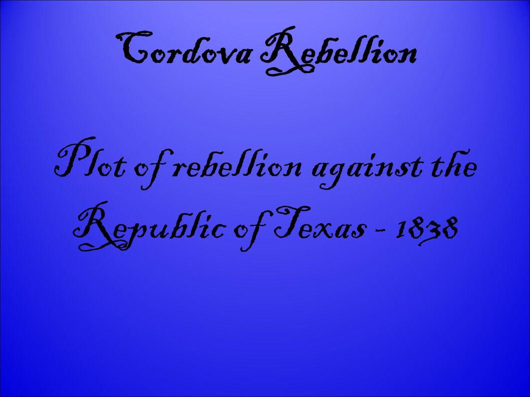 Plot of rebellion against the Republic of Texas - 1838
