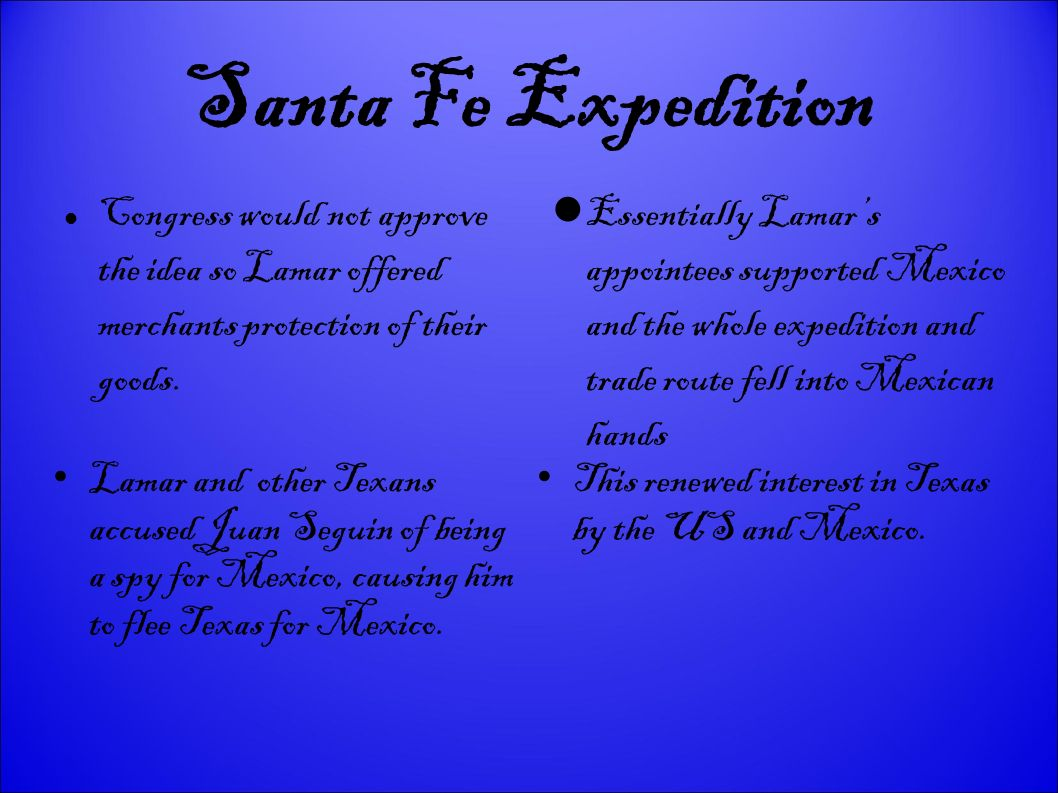 Santa Fe Expedition Congress would not approve the idea so Lamar offered merchants protection of their goods.