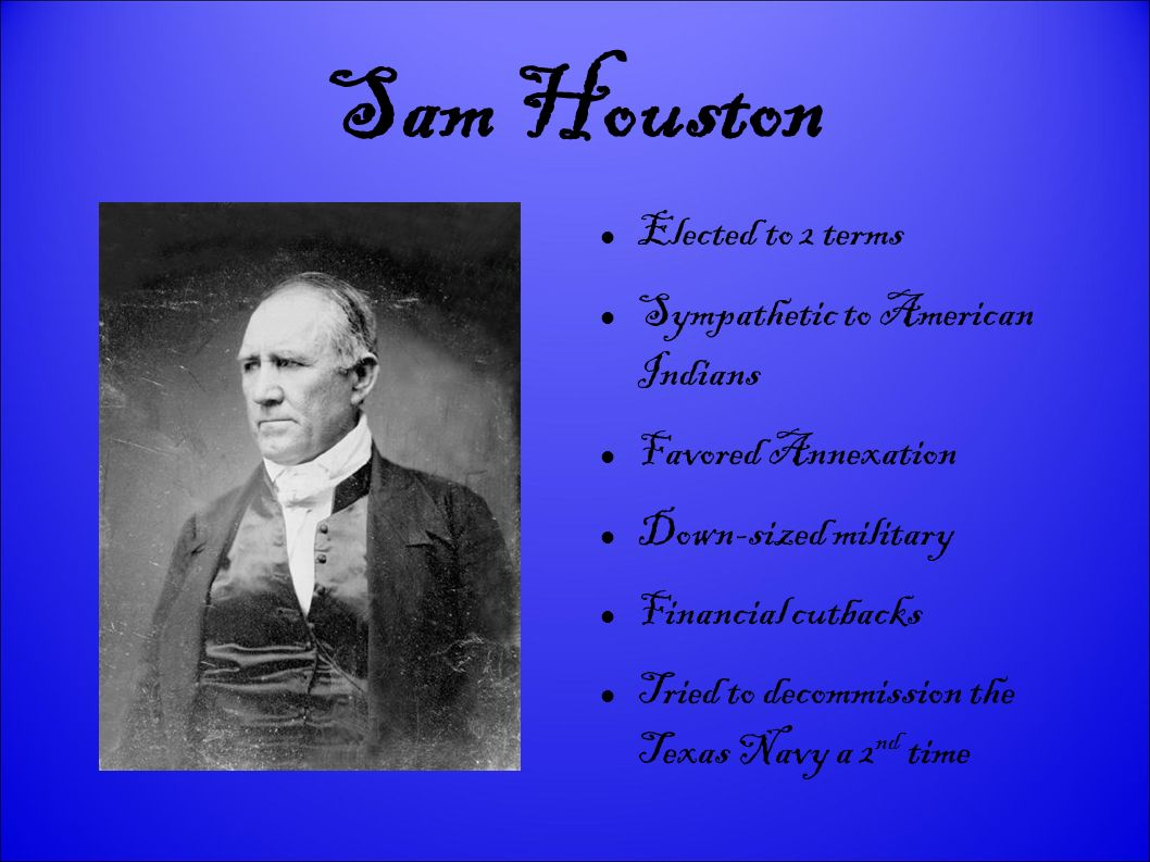 Sam Houston Elected to 2 terms Sympathetic to American Indians