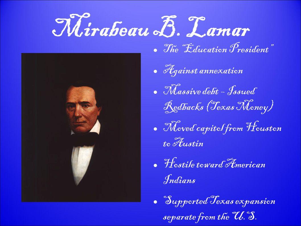 Mirabeau B. Lamar The Education President Against annexation