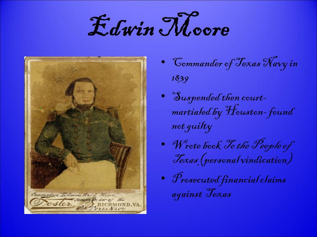Edwin Moore Commander of Texas Navy in 1839