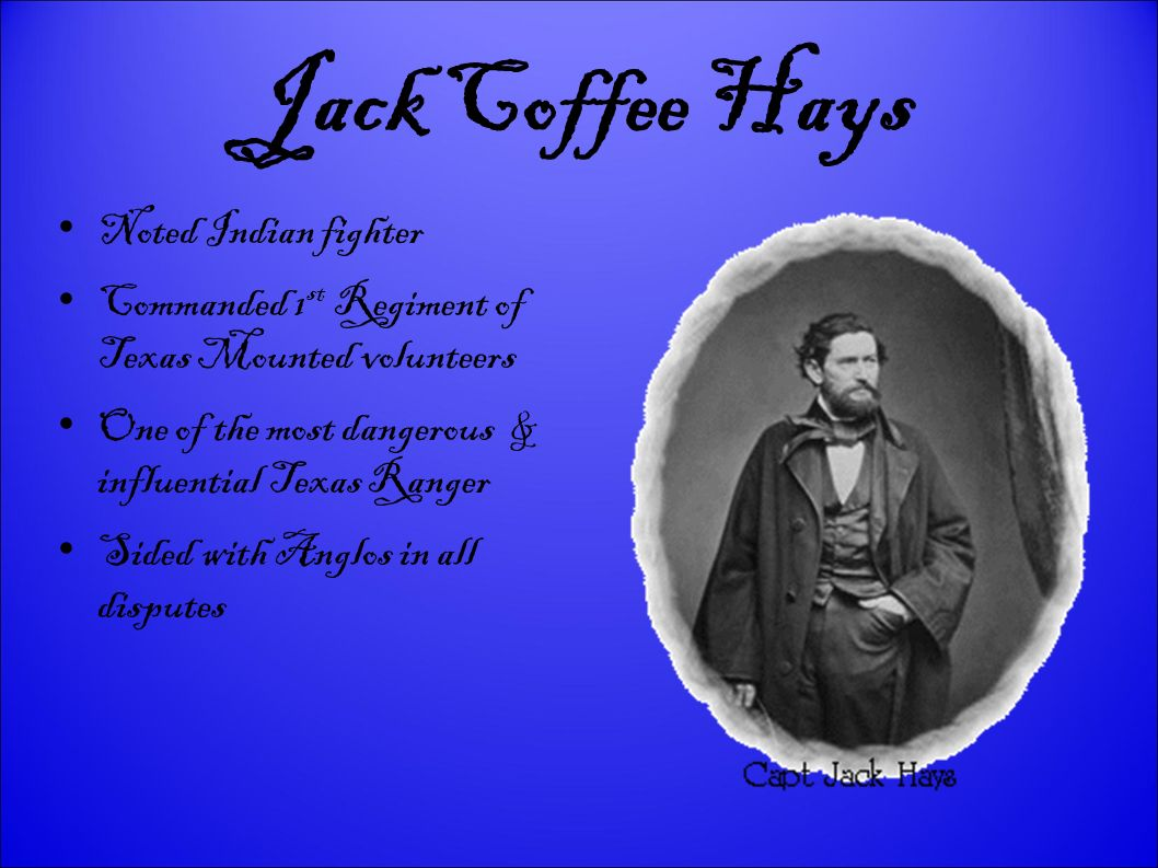 Jack Coffee Hays Noted Indian fighter