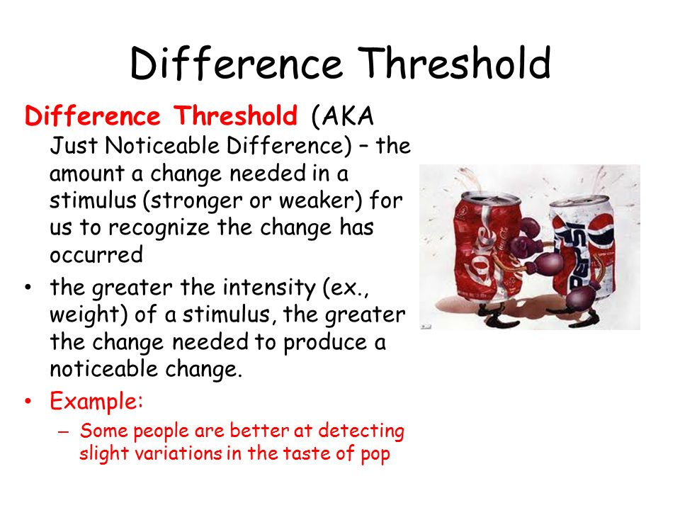 absolute thresholds and differential thresholds Noun: 1 differential threshold - the smallest change in stimulation that a person can detect.