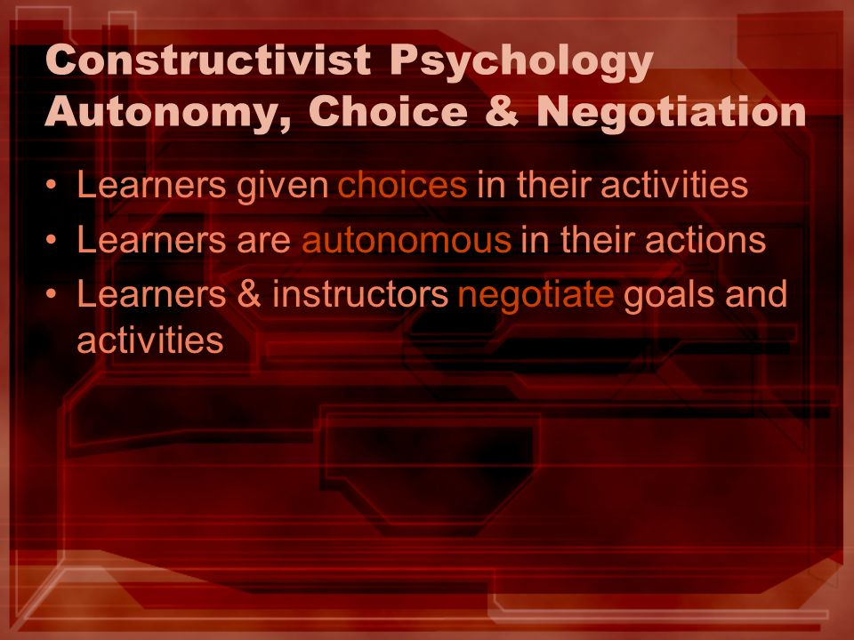 Constructivist Psychology Autonomy, Choice & Negotiation