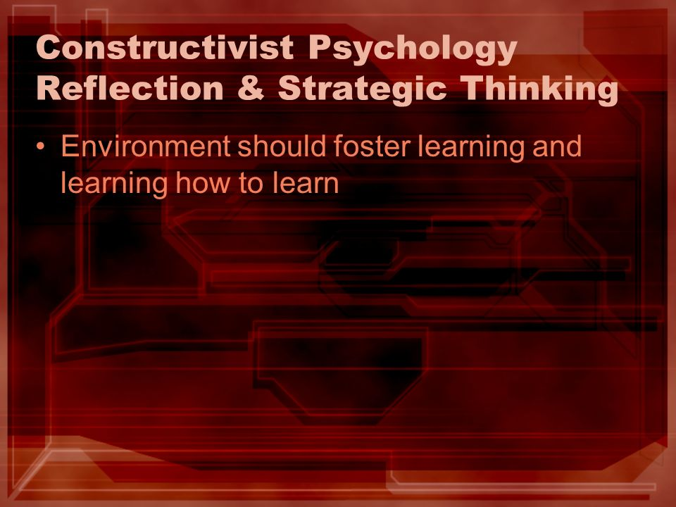 Constructivist Psychology Reflection & Strategic Thinking
