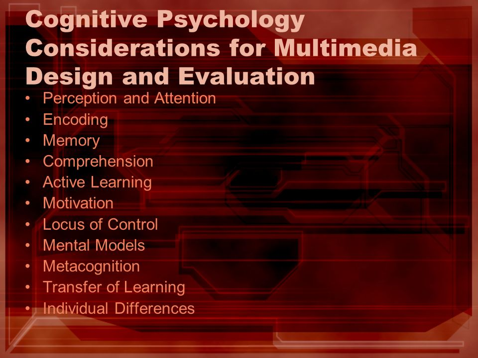 Cognitive Psychology Considerations for Multimedia Design and Evaluation