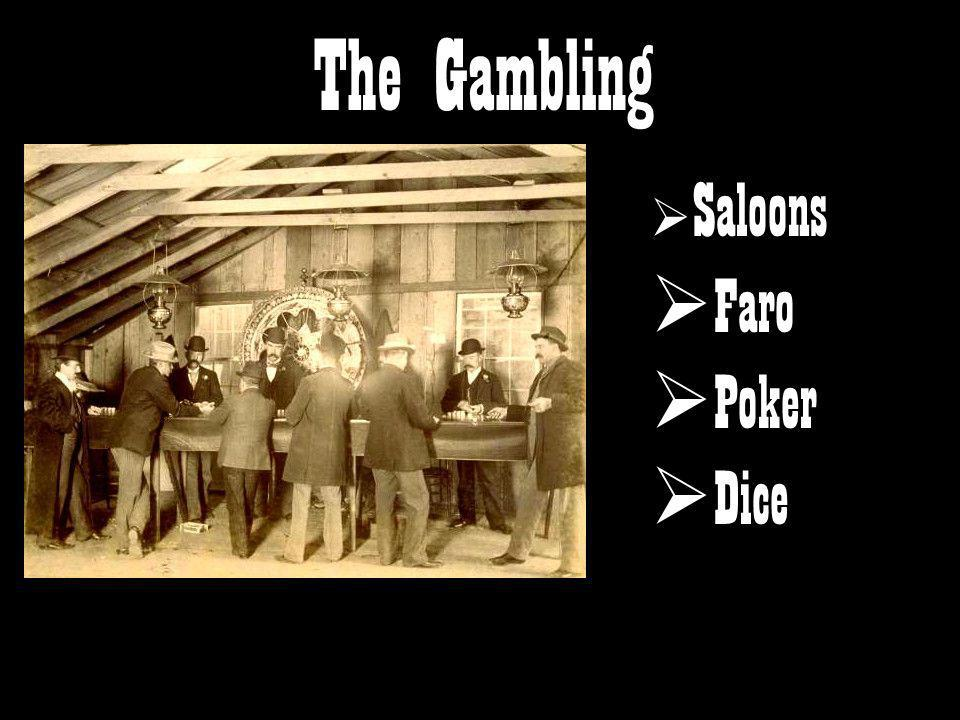 The Gambling Saloons Faro Poker Dice