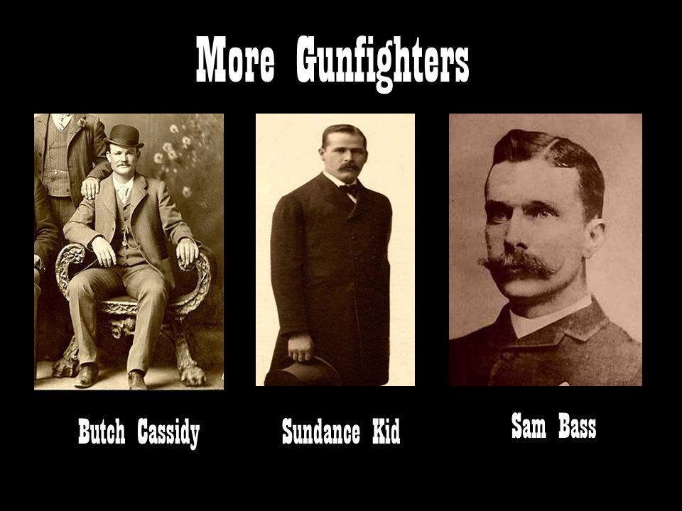 More Gunfighters Sam Bass Butch Cassidy Sundance Kid