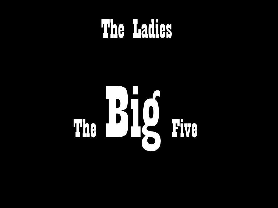 The Ladies The Big Five