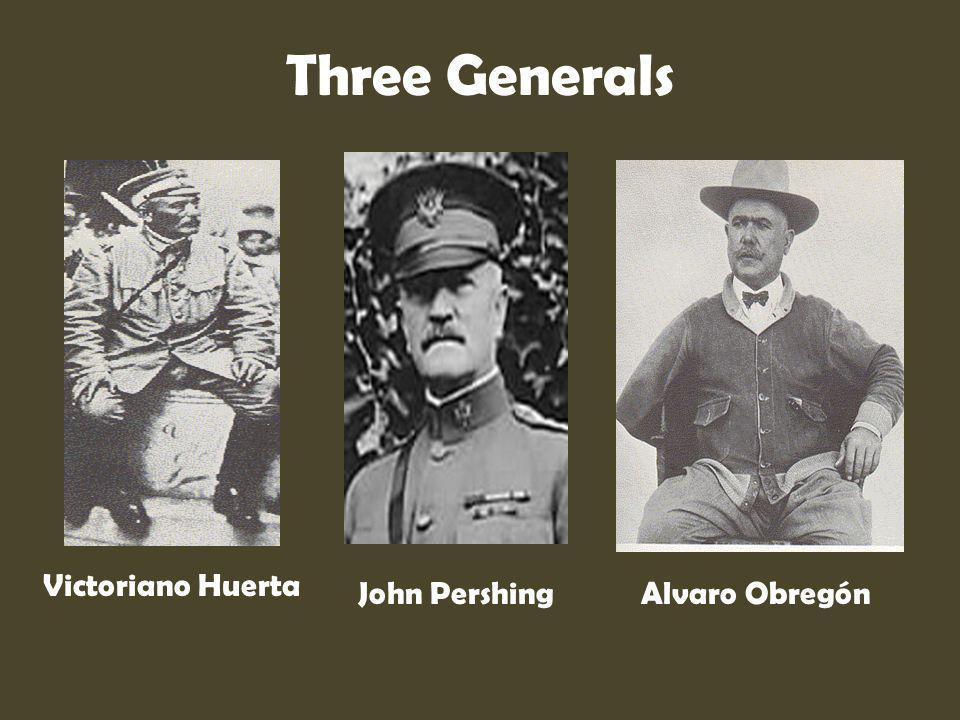 Three Generals Victoriano Huerta John Pershing Alvaro Obregón