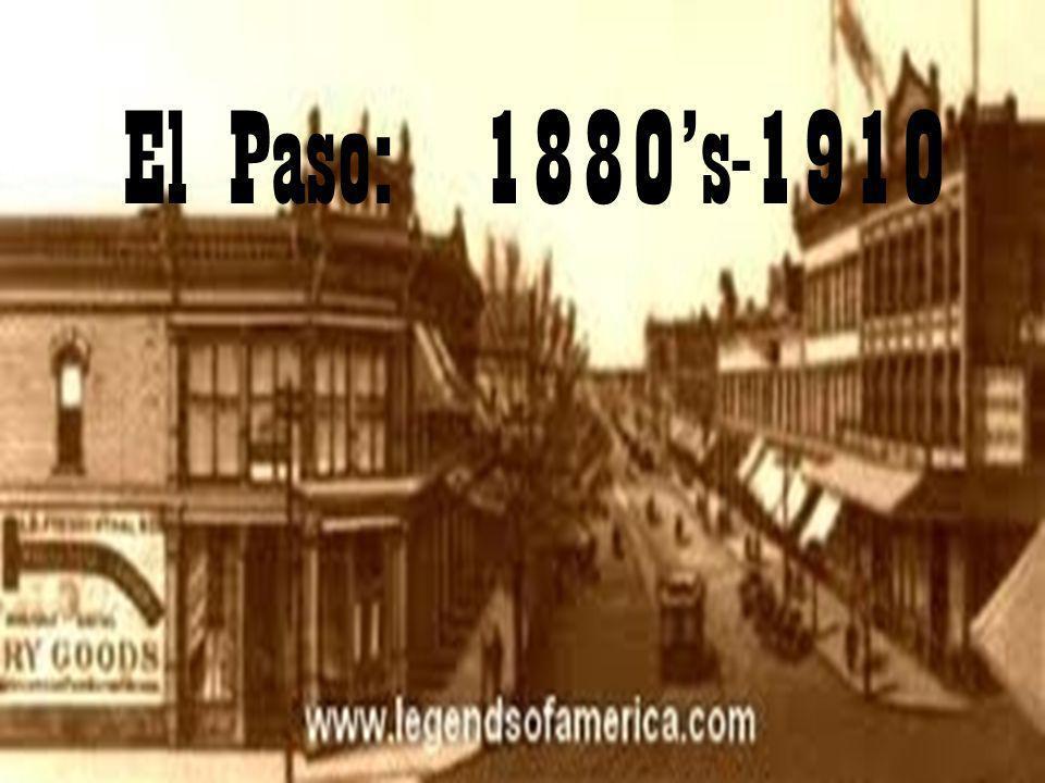 El Paso: 1880's-1910